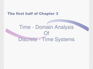Time - Domain Analysis  Of  Discrete - Time Systems