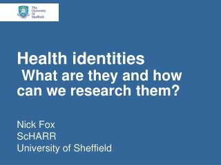 Health identities  What are they and how can we research them