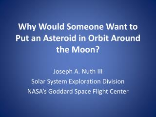 Why Would Someone Want to Put an Asteroid in Orbit Around the Moon