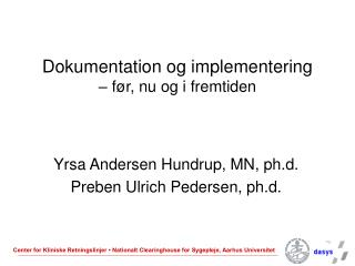Dokumentation og implementering    f r, nu og i fremtiden