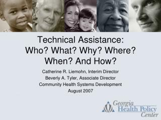 Technical Assistance: Who What Why Where When And How