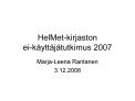 HelMet-kirjaston  ei-k ytt j tutkimus 2007