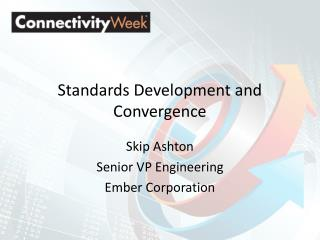 Standards Development and Convergence