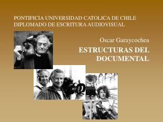 PONTIFICIA UNIVERSIDAD CATOLICA DE CHILE DIPLOMADO DE ESCRITURA AUDIOVISUAL