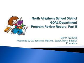 North Allegheny School District GOAL Department Program Review Report:  Part II