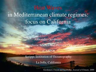 Heat Waves  in Mediterranean climate regimes: focus on California