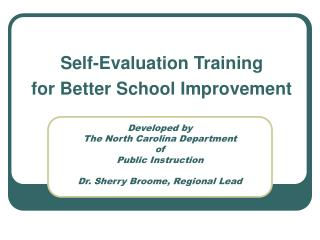 Developed by The North Carolina Department  of  Public Instruction   Dr. Sherry Broome, Regional Lead