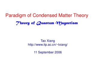 Paradigm of Condensed Matter Theory Theory of Quantum Magnetism