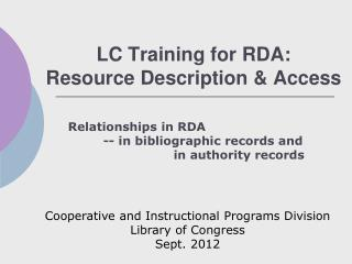 LC Training for RDA: Resource Description  Access