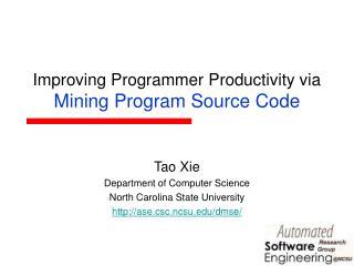 Improving Programmer Productivity via  Mining Program Source Code
