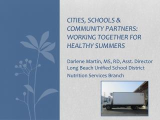 Darlene Martin, MS, RD, Asst. Director Long Beach Unified School District Nutrition Services Branch
