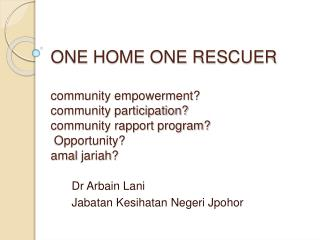 ONE HOME ONE RESCUER  community empowerment community participation community rapport program  Opportunity amal jariah