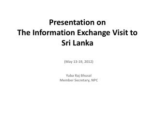Presentation on  The Information Exchange Visit to Sri Lanka