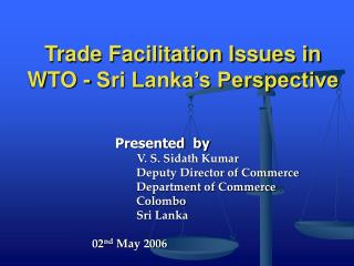 Trade Facilitation Issues in WTO - Sri Lanka s Perspective