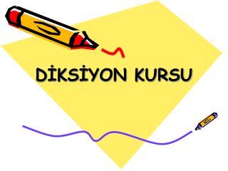 DIKSIYON KURSU