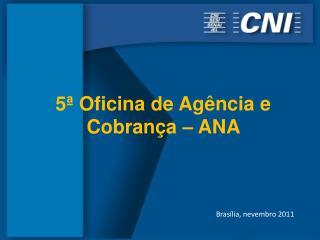 5  Oficina de Ag ncia e Cobran a   ANA