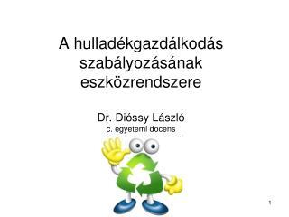 A hullad kgazd lkod s szab lyoz s nak eszk zrendszere  Dr. Di ssy L szl  c. egyetemi docens