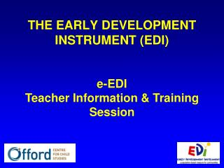 THE EARLY DEVELOPMENT INSTRUMENT EDI