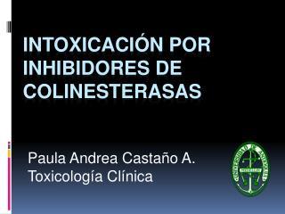 INTOXICACI N POR inhibidores de colinesterasas