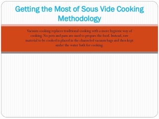Getting the Most of Sous Vide Cooking Methodology