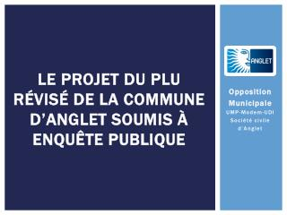 Le projet du PLU r vis  de la commune d Anglet soumis   enqu te publique