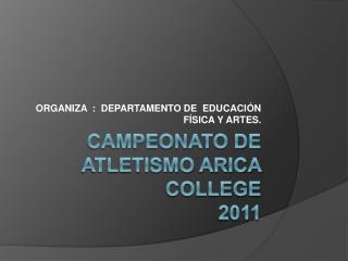 CAMPEONATO DE ATLETISMO ARICA COLLEGE 2011
