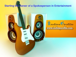 Starting the Career of a Spokesperson in Entertainment