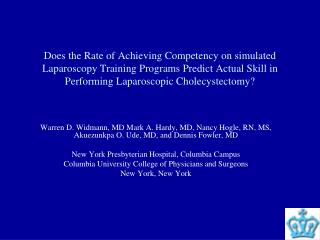 Does the Rate of Achieving Competency on simulated Laparoscopy Training Programs Predict Actual Skill in Performing Lapa