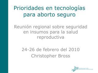 Prioridades en tecnolog as para aborto seguro