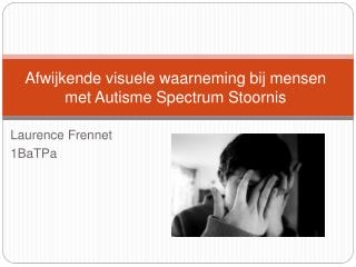 Afwijkende visuele waarneming bij mensen met Autisme Spectrum Stoornis