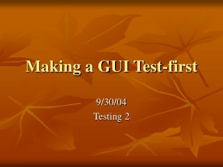 making a gui test-first