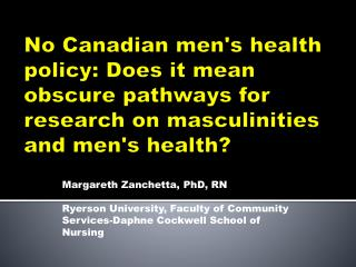 No Canadian mens health policy: Does it mean obscure pathways for  research on masculinities and mens health