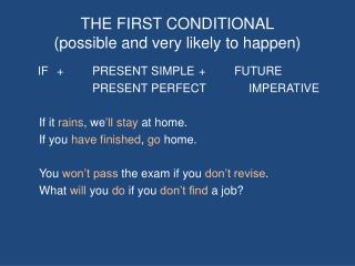 THE FIRST CONDITIONAL possible and very likely to happen