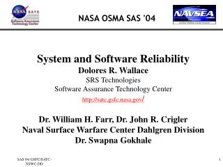 System and Software Reliability Dolores R. Wallace SRS Technologies Software Assurance Technology Center satc.gsfc.nasa