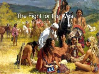 The Fight for the West