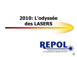 2010: L odyss e  des LASERS