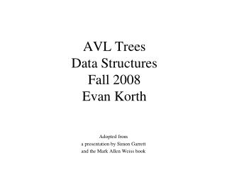 AVL Trees Data Structures Fall 2008  Evan Korth