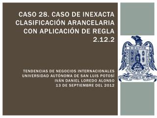 Caso 28. caso de inexacta clasificaci n arancelaria con aplicaci n de regla 2.12.2    Tendencias de negocios internacion
