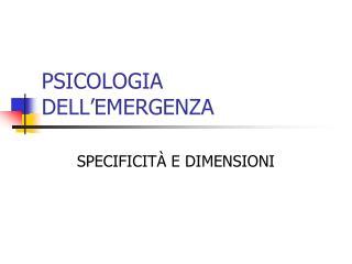 PSICOLOGIA DELL EMERGENZA