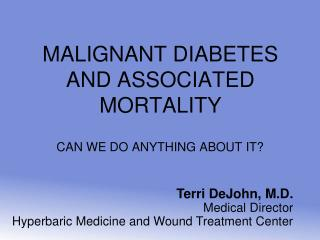 MALIGNANT DIABETES AND ASSOCIATED MORTALITY