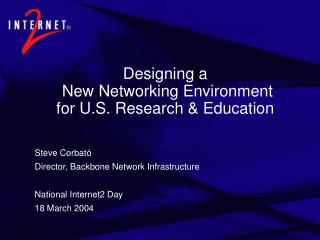 Designing a  New Networking Environment  for U.S. Research  Education