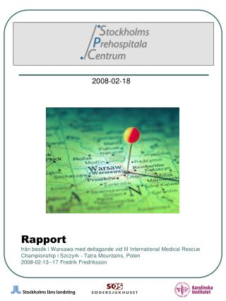 Rapport  fr n bes k i Warsawa med deltagande vid III International Medical Rescue Championship i Szczyrk - Tatra Mountai