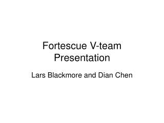 Fortescue V-team Presentation