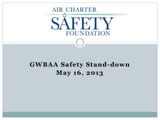 GWBAA Safety Stand-down May 16, 2013