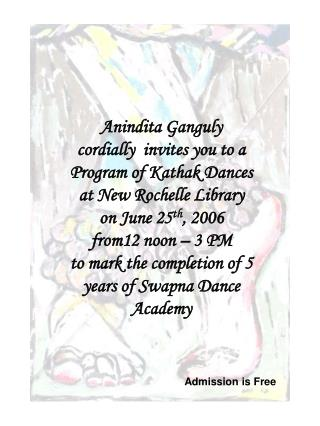 Anindita Ganguly  cordially  invites you to a Program of Kathak Dances           at New Rochelle Library  on June 25th,