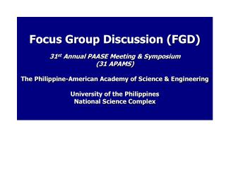 Focus Group Discussion FGD  31st Annual PAASE Meeting  Symposium 31 APAMS  The Philippine-American Academy of Science  E