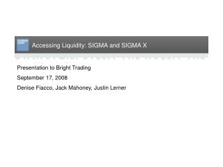 accessing liquidity: sigma and sigma x