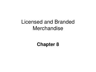 Licensed and Branded Merchandise