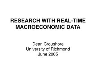 RESEARCH WITH REAL-TIME MACROECONOMIC DATA
