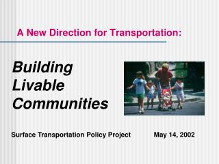 A New Direction for Transportation: